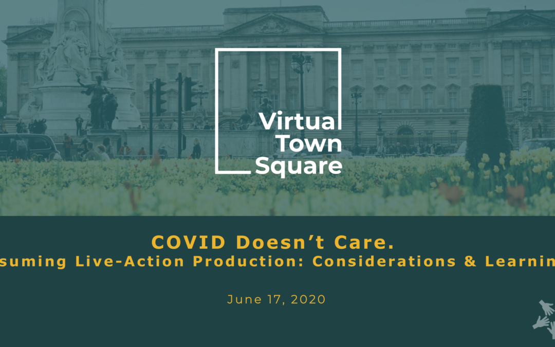 COVID Doesn't Care: Resuming Live-Action Production